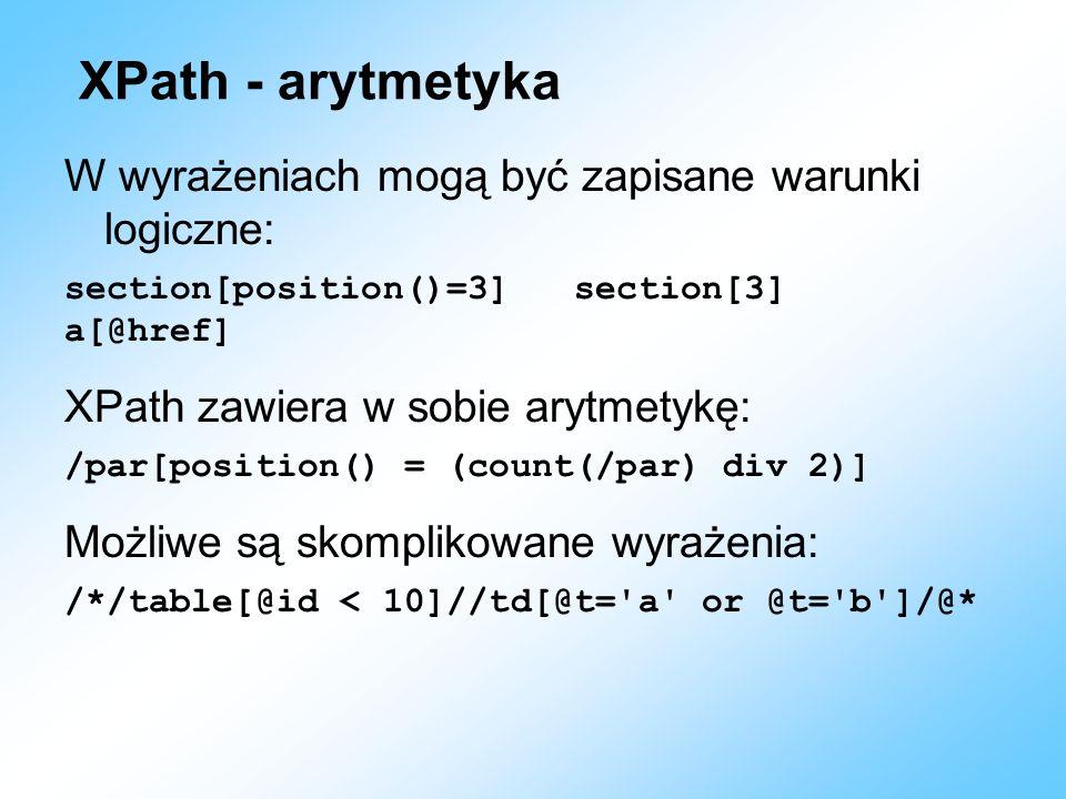 XPath - arytmetyka W wyrażeniach mogą być zapisane warunki logiczne: