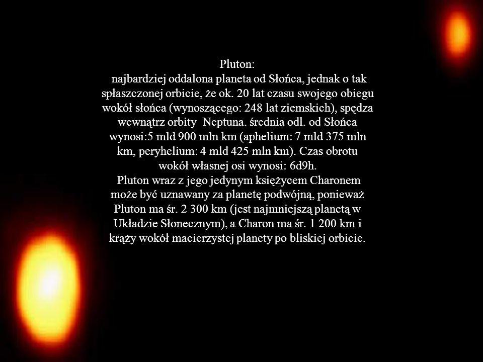 Pluton: najbardziej oddalona planeta od Słońca, jednak o tak spłaszczonej orbicie, że ok.