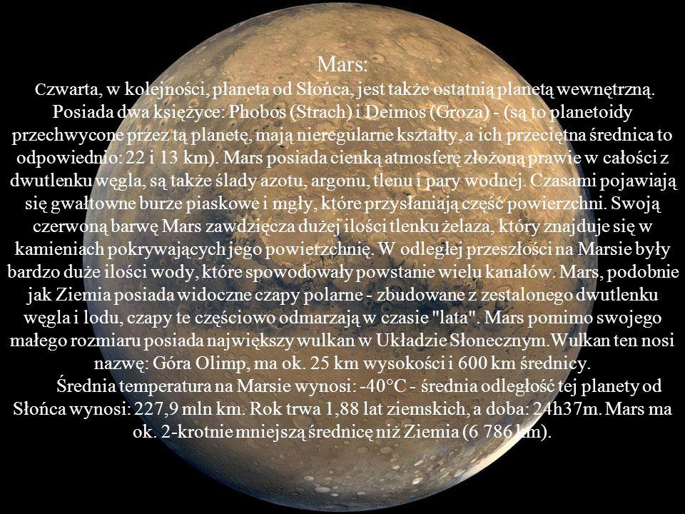 Mars: Czwarta, w kolejności, planeta od Słońca, jest także ostatnią planetą wewnętrzną.