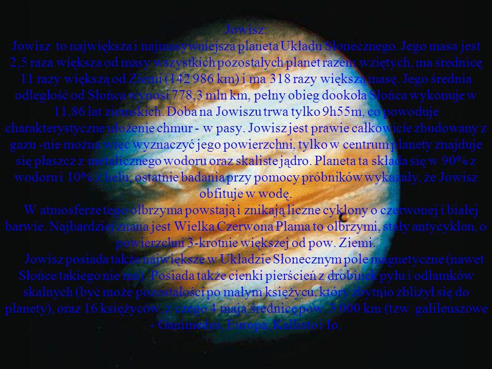 Jowisz: Jowisz to największa i najmasywniejsza planeta Układu Słonecznego.