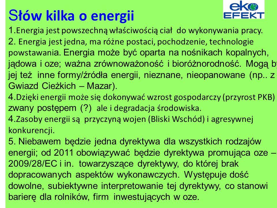 Słów kilka o energii 1.Energia jest powszechną właściwością ciał do wykonywania pracy.