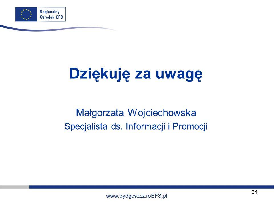 Dziękuję za uwagę Małgorzata Wojciechowska