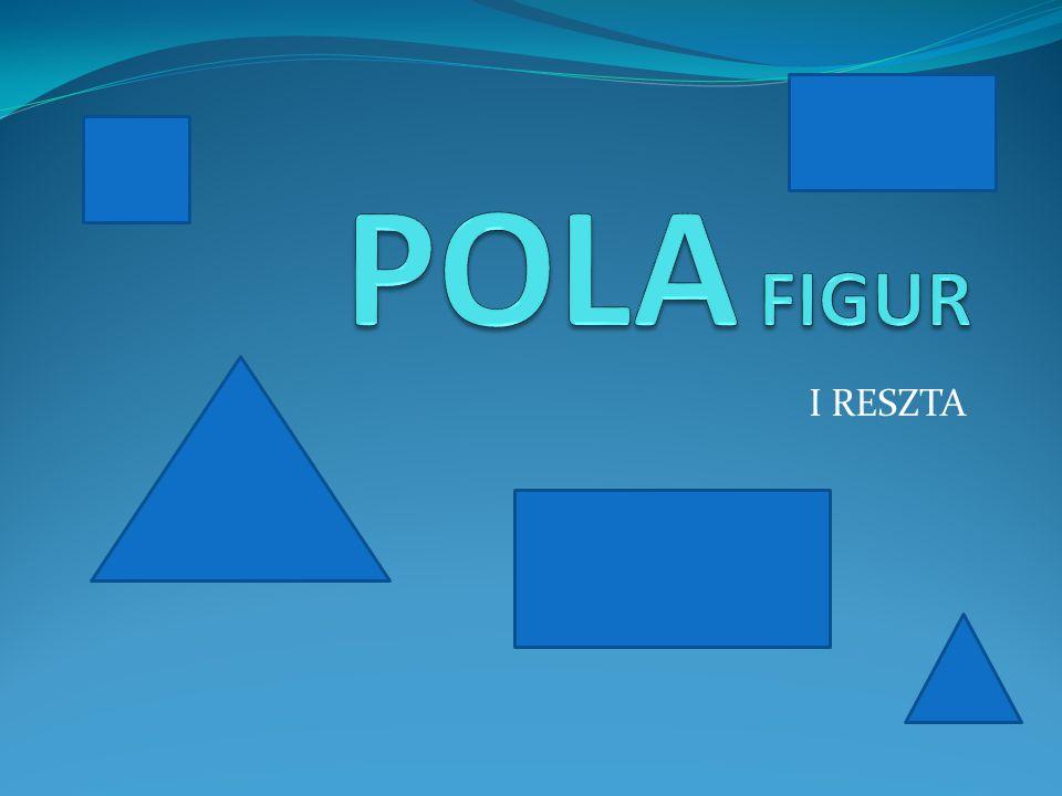 POLA FIGUR I RESZTA