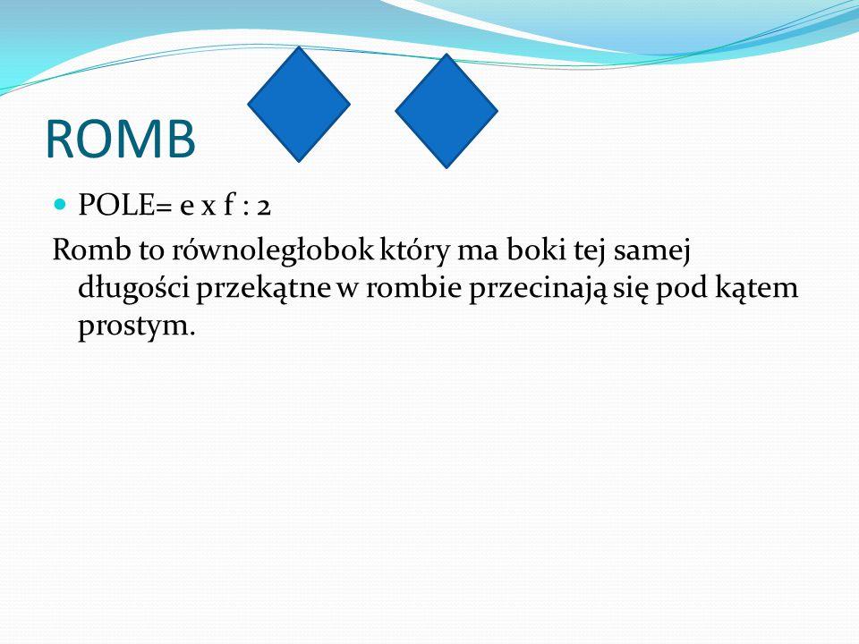 ROMB POLE= e x f : 2.