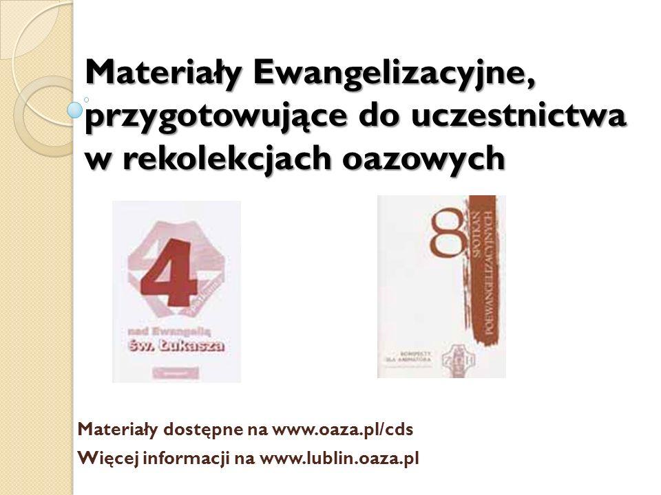 Materiały Ewangelizacyjne, przygotowujące do uczestnictwa w rekolekcjach oazowych