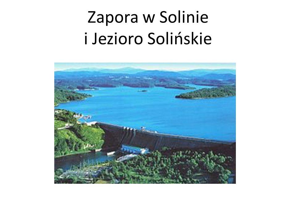 Zapora w Solinie i Jezioro Solińskie