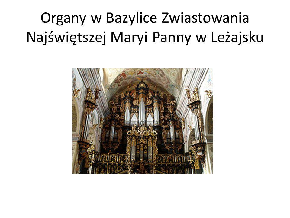 Organy w Bazylice Zwiastowania Najświętszej Maryi Panny w Leżajsku