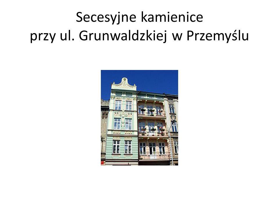 Secesyjne kamienice przy ul. Grunwaldzkiej w Przemyślu