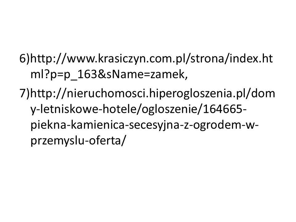 6)http://www. krasiczyn. com. pl/strona/index. html
