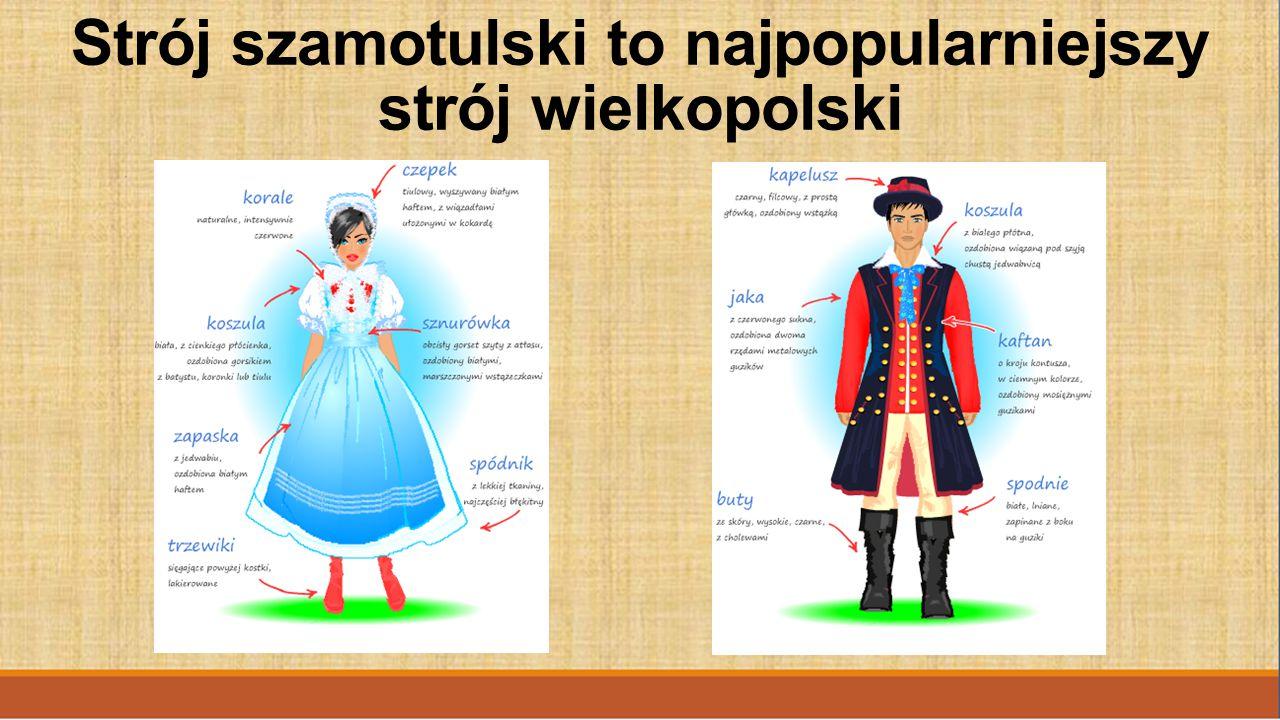 Strój szamotulski to najpopularniejszy strój wielkopolski