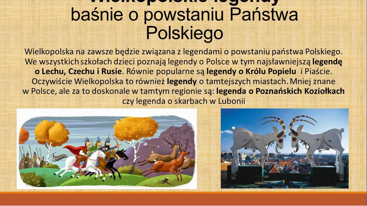 Wielkopolskie legendy baśnie o powstaniu Państwa Polskiego