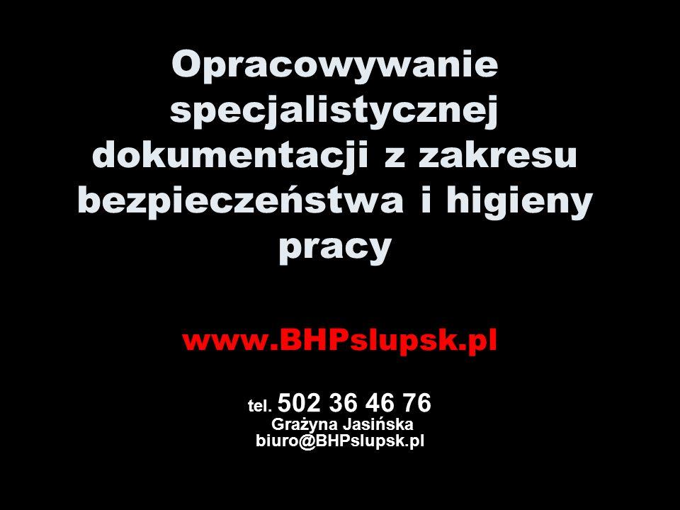 www.BHPslupsk.pl tel. 502 36 46 76 Grażyna Jasińska biuro@BHPslupsk.pl