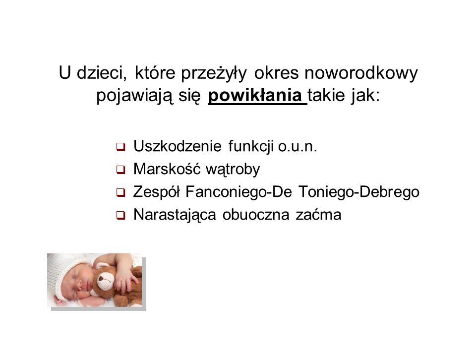 U dzieci, które przeżyły okres noworodkowy pojawiają się powikłania takie jak: