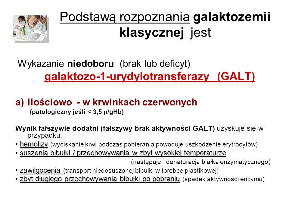 Podstawą rozpoznania galaktozemii klasycznej jest