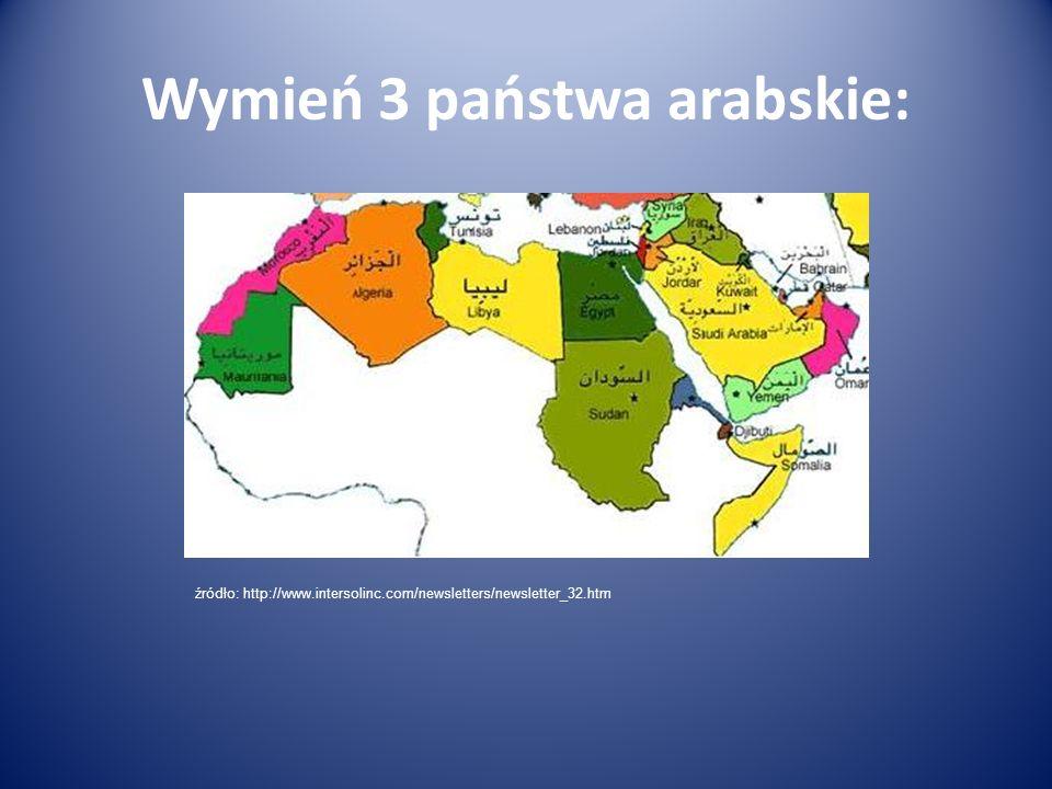 Wymień 3 państwa arabskie: