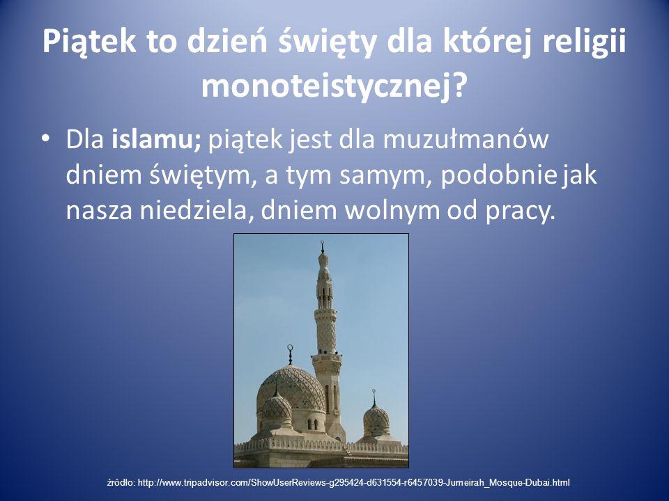 Piątek to dzień święty dla której religii monoteistycznej