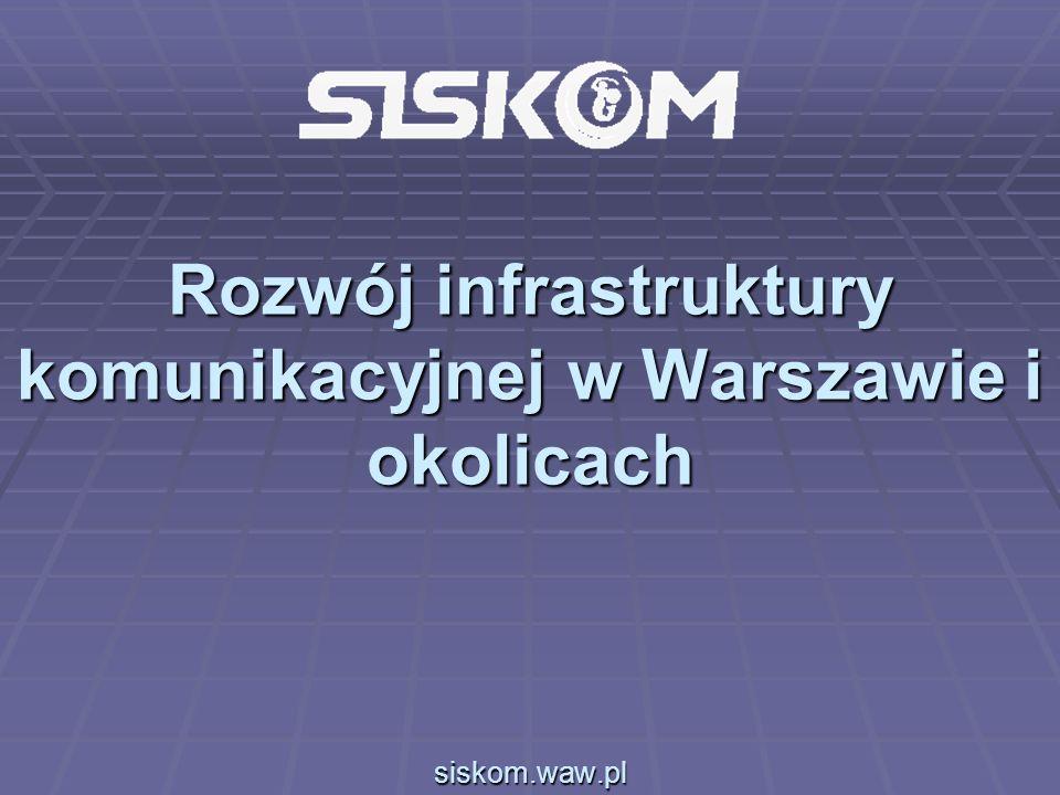 Rozwój infrastruktury komunikacyjnej w Warszawie i okolicach siskom