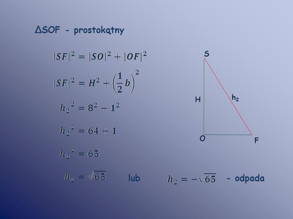 ΔSOF - prostokątny S h2 H O F lub - odpada