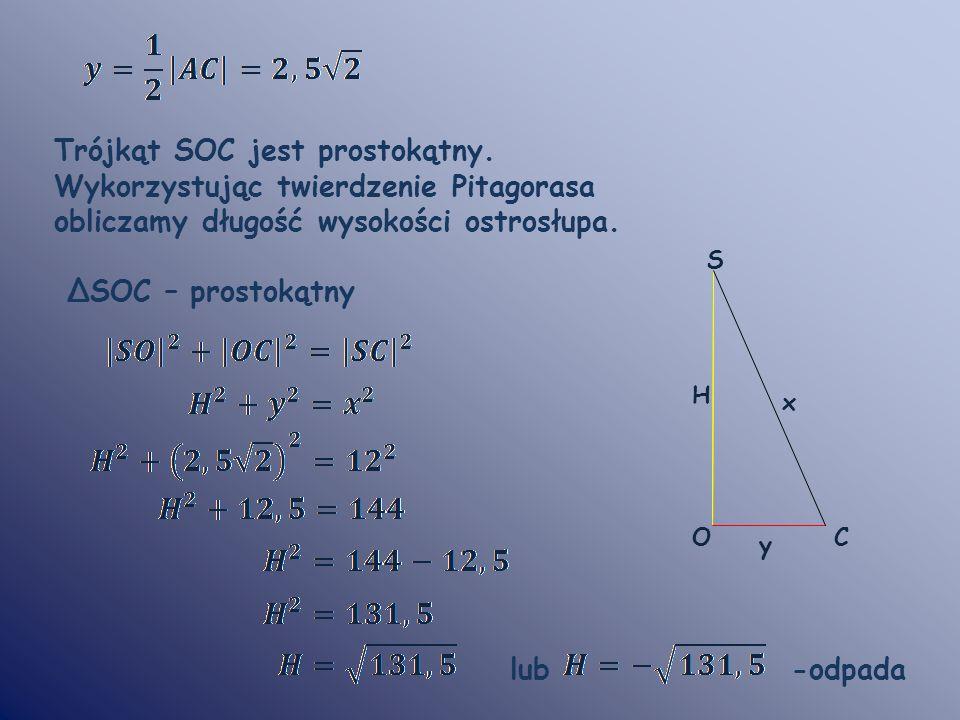Trójkąt SOC jest prostokątny. Wykorzystując twierdzenie Pitagorasa