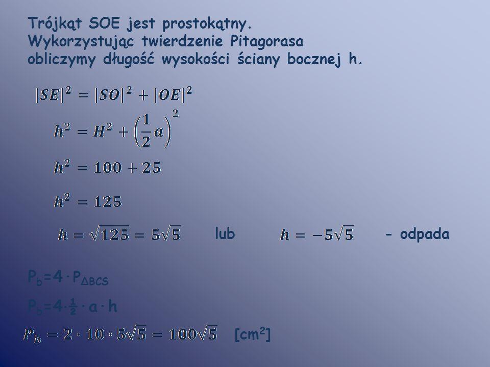 Pb=4·PΔBCS Pb=4·½·a·h Trójkąt SOE jest prostokątny.