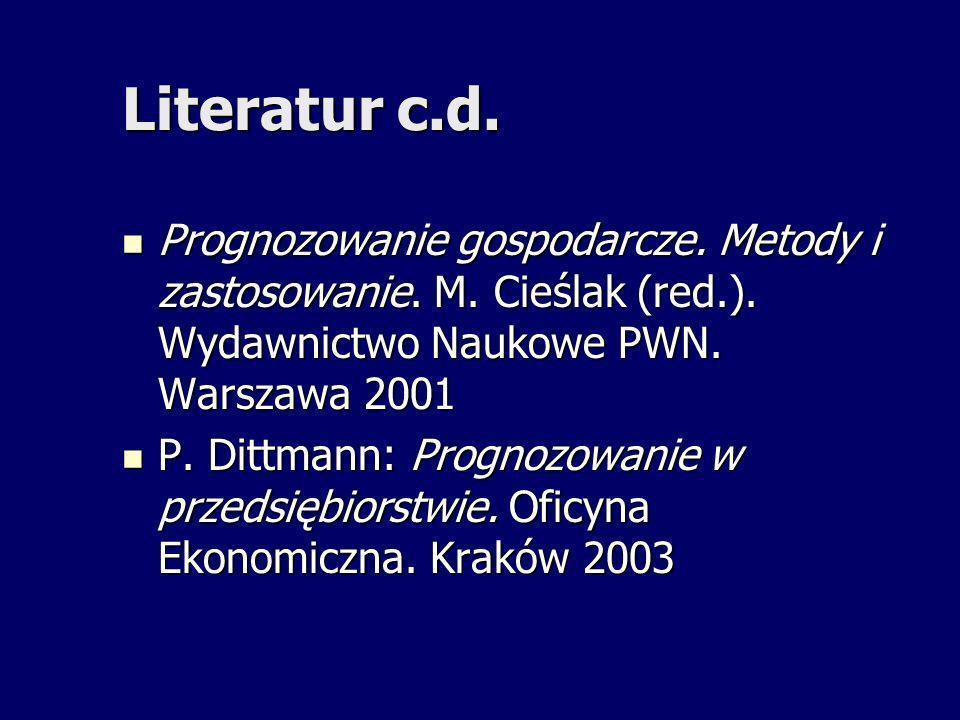 Literatur c.d. Prognozowanie gospodarcze. Metody i zastosowanie. M. Cieślak (red.). Wydawnictwo Naukowe PWN. Warszawa 2001.