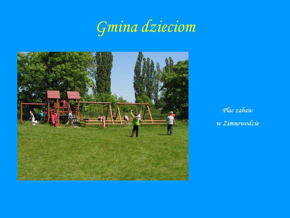 Gmina dzieciom Plac zabaw w Zimnowodzie