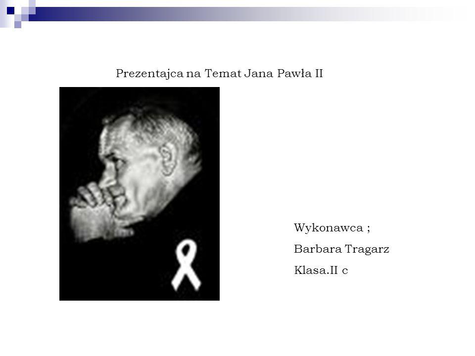 Prezentajca na Temat Jana Pawła II