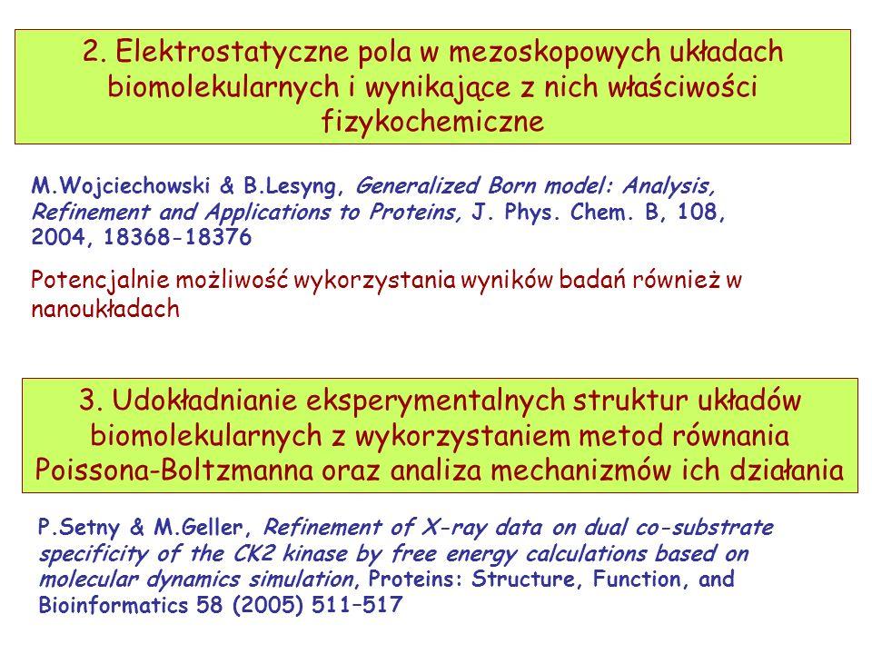 2. Elektrostatyczne pola w mezoskopowych układach biomolekularnych i wynikające z nich właściwości fizykochemiczne