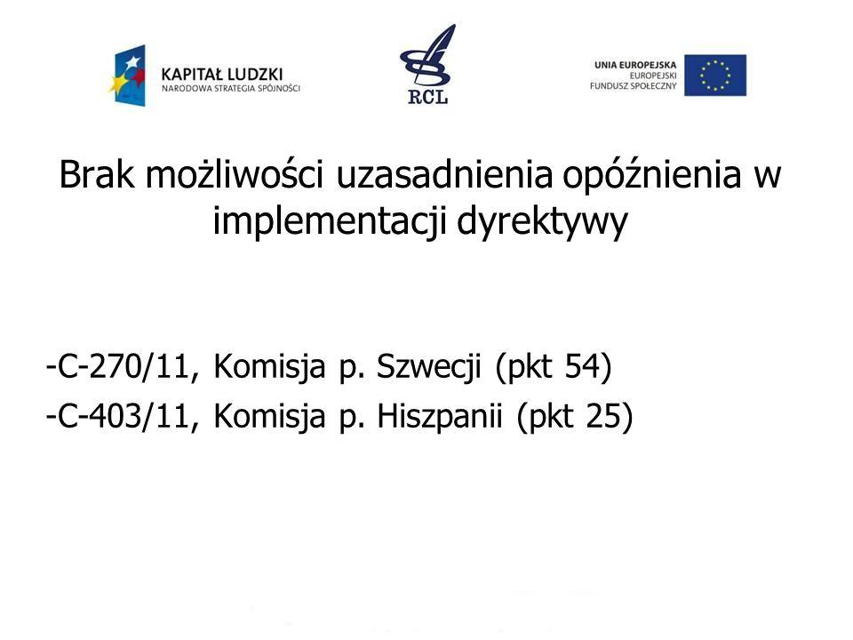 Brak możliwości uzasadnienia opóźnienia w implementacji dyrektywy