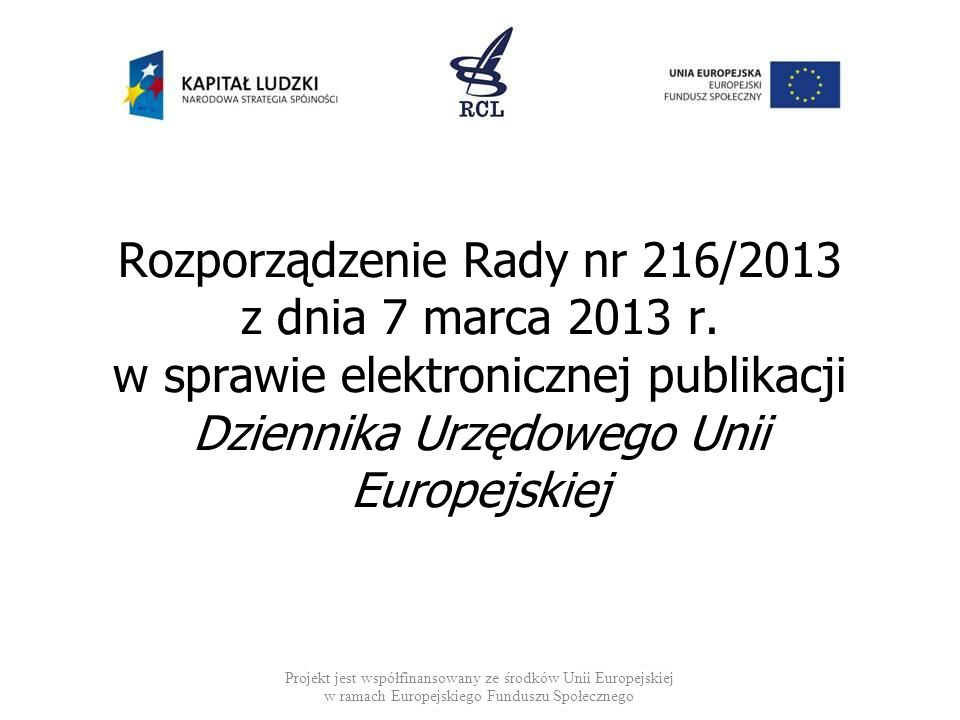 Rozporządzenie Rady nr 216/2013 z dnia 7 marca 2013 r