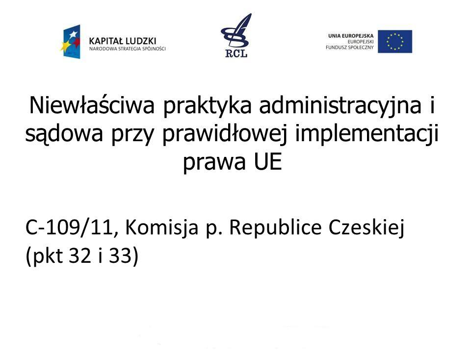 Niewłaściwa praktyka administracyjna i sądowa przy prawidłowej implementacji prawa UE