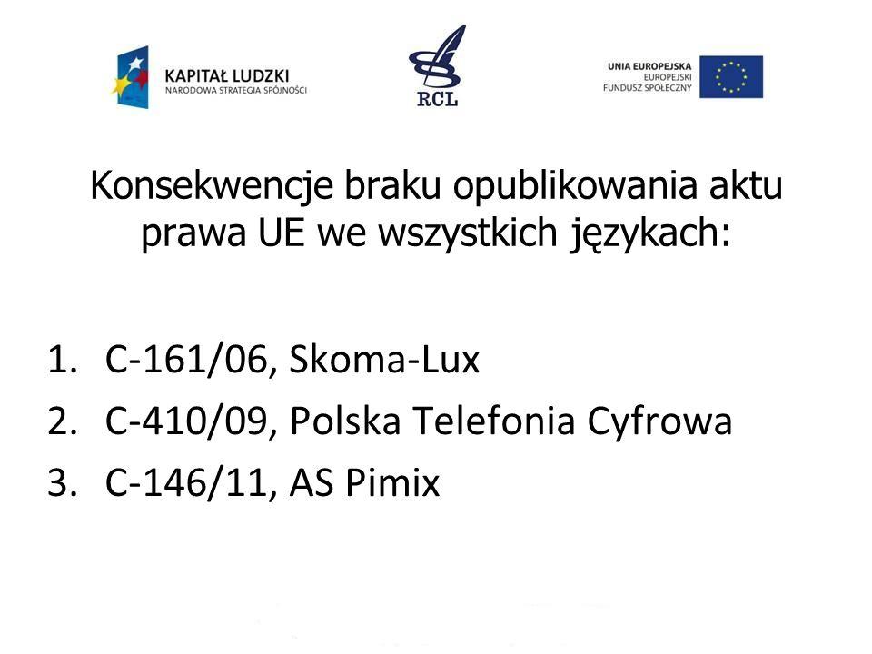 Konsekwencje braku opublikowania aktu prawa UE we wszystkich językach: