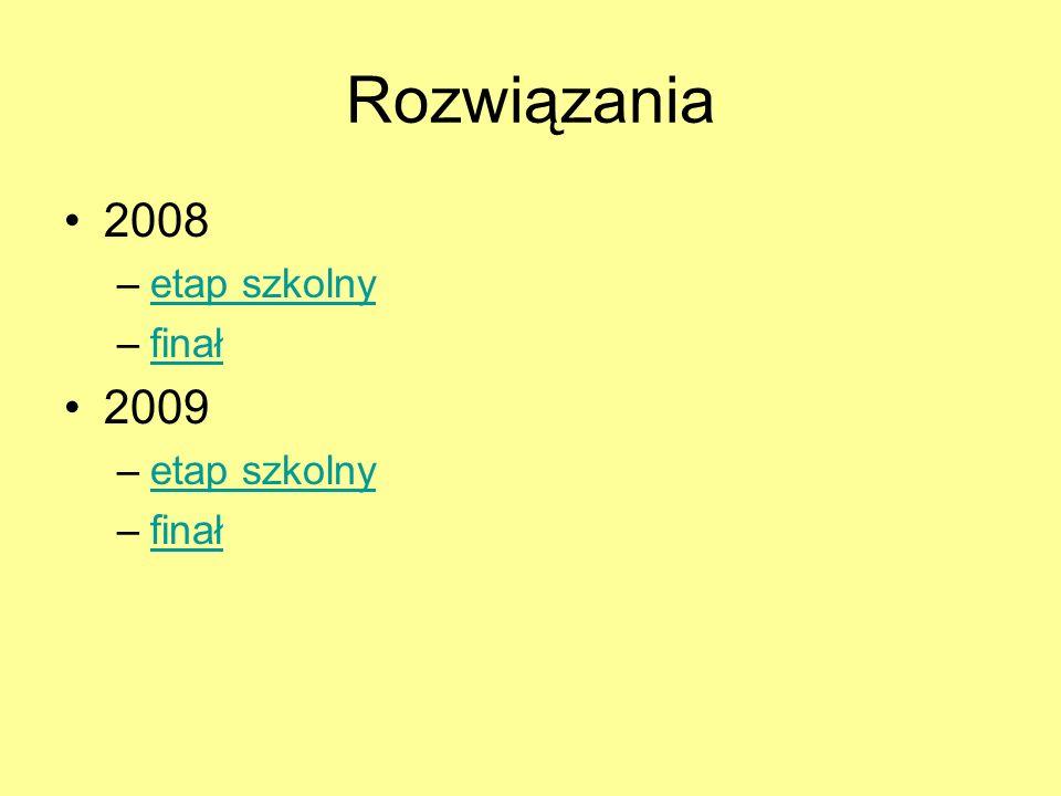 Rozwiązania 2008 etap szkolny finał 2009
