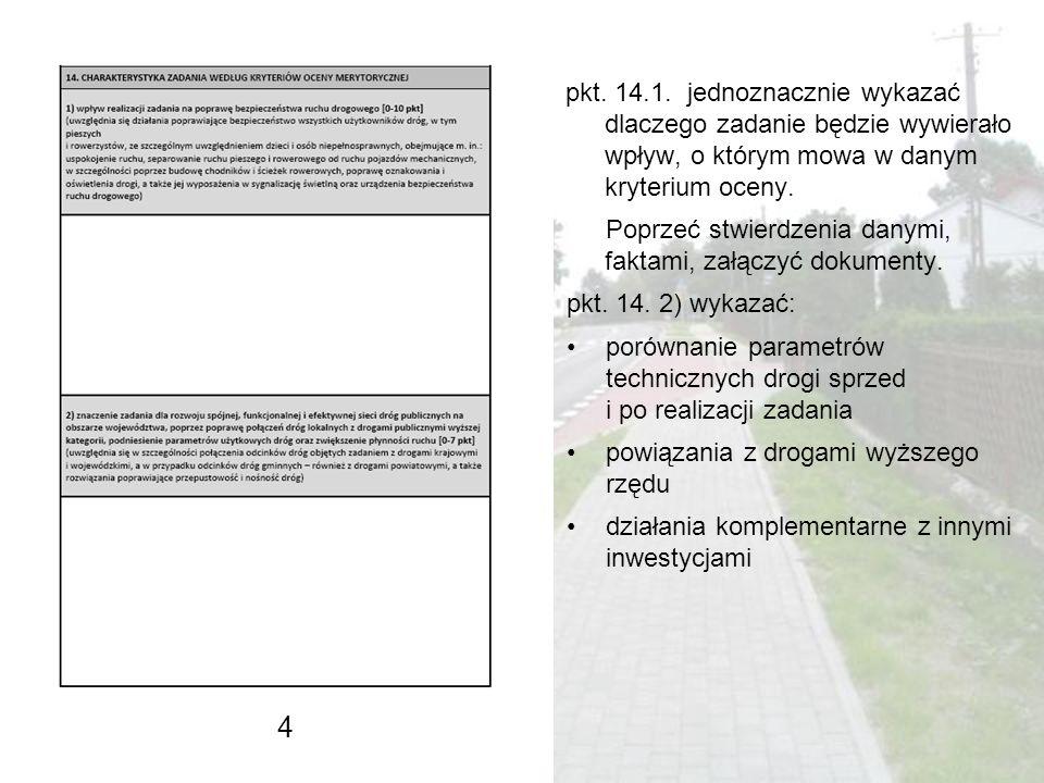 pkt. 14.1. jednoznacznie wykazać dlaczego zadanie będzie wywierało wpływ, o którym mowa w danym kryterium oceny.