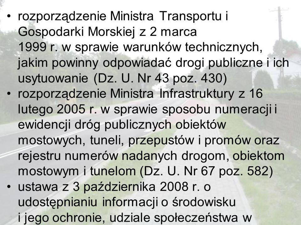 rozporządzenie Ministra Transportu i Gospodarki Morskiej z 2 marca 1999 r. w sprawie warunków technicznych, jakim powinny odpowiadać drogi publiczne i ich usytuowanie (Dz. U. Nr 43 poz. 430)