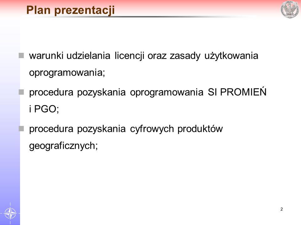 Plan prezentacji warunki udzielania licencji oraz zasady użytkowania oprogramowania; procedura pozyskania oprogramowania SI PROMIEŃ i PGO;