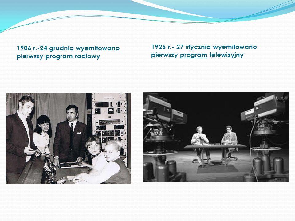 1906 r.-24 grudnia wyemitowano pierwszy program radiowy