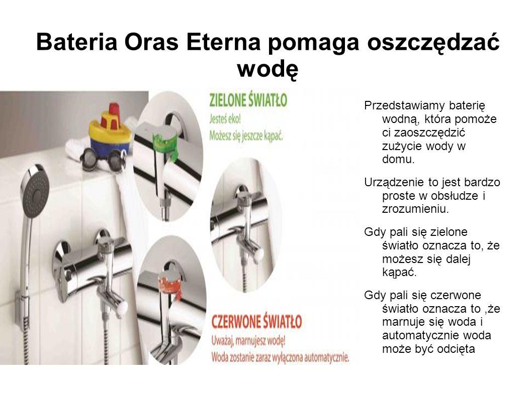 Bateria Oras Eterna pomaga oszczędzać wodę