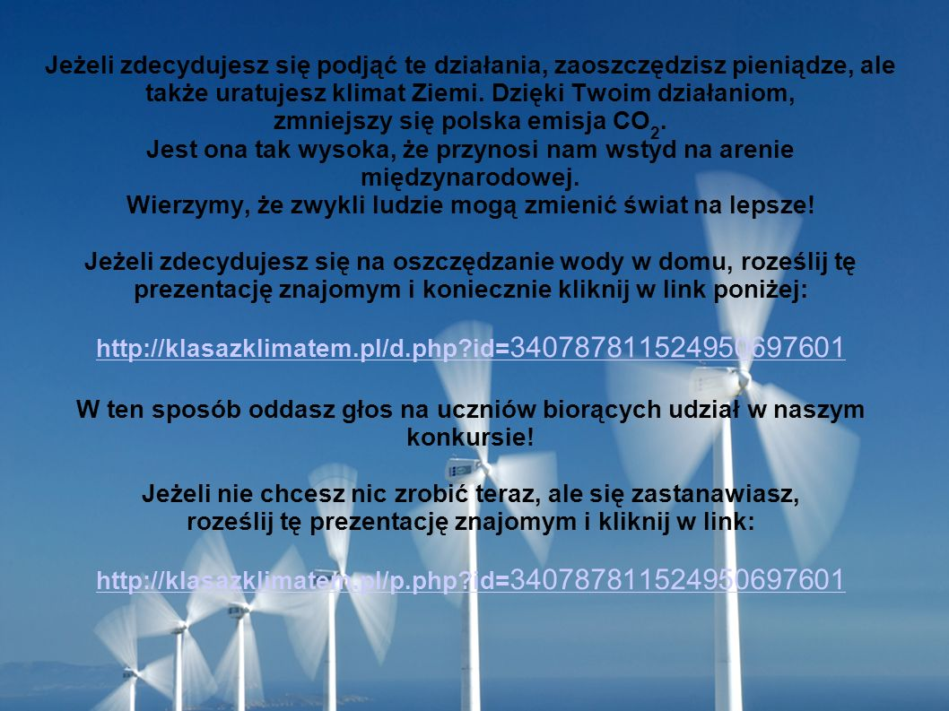 Jeżeli zdecydujesz się podjąć te działania, zaoszczędzisz pieniądze, ale także uratujesz klimat Ziemi.