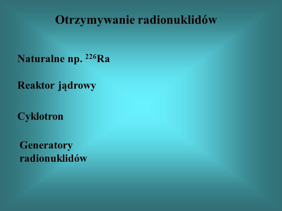 Otrzymywanie radionuklidów
