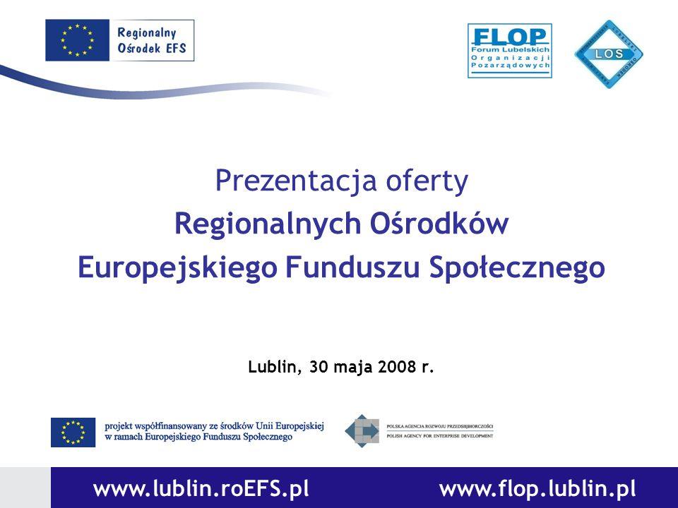 Regionalnych Ośrodków www.lublin.roEFS.pl www.flop.lublin.pl