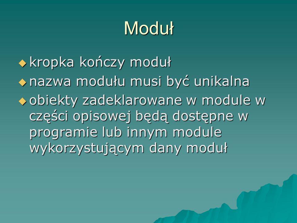 Moduł kropka kończy moduł nazwa modułu musi być unikalna