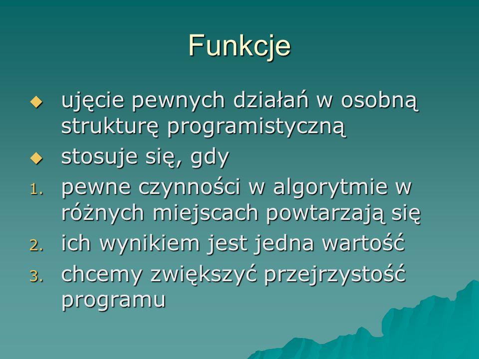 Funkcje ujęcie pewnych działań w osobną strukturę programistyczną