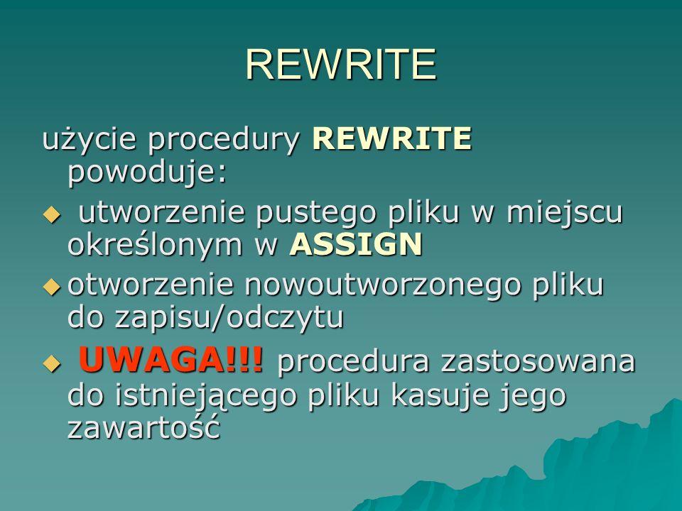 REWRITE użycie procedury REWRITE powoduje:
