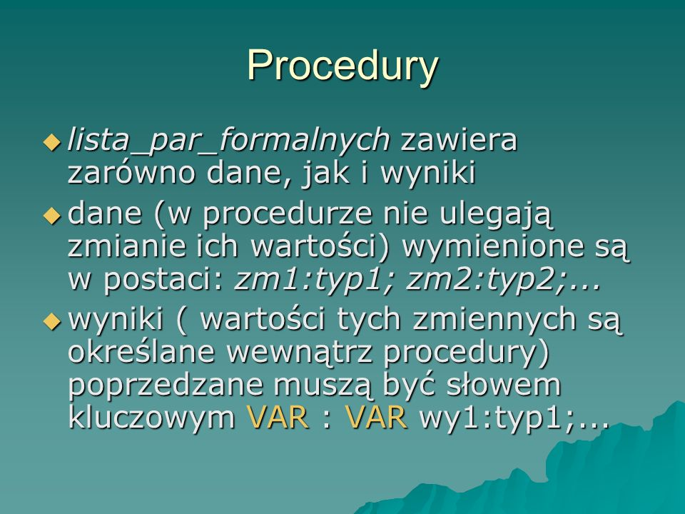 Procedury lista_par_formalnych zawiera zarówno dane, jak i wyniki
