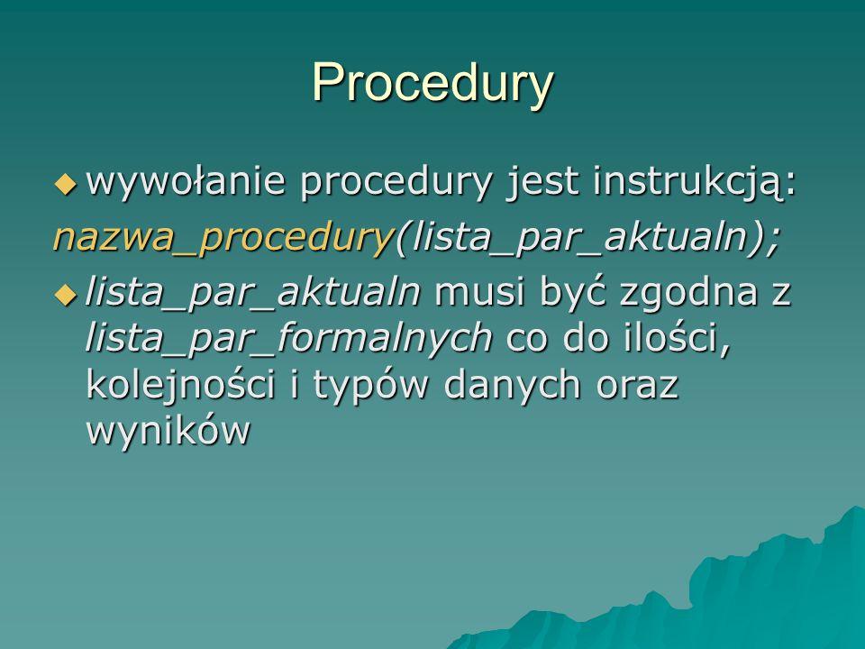 Procedury wywołanie procedury jest instrukcją: