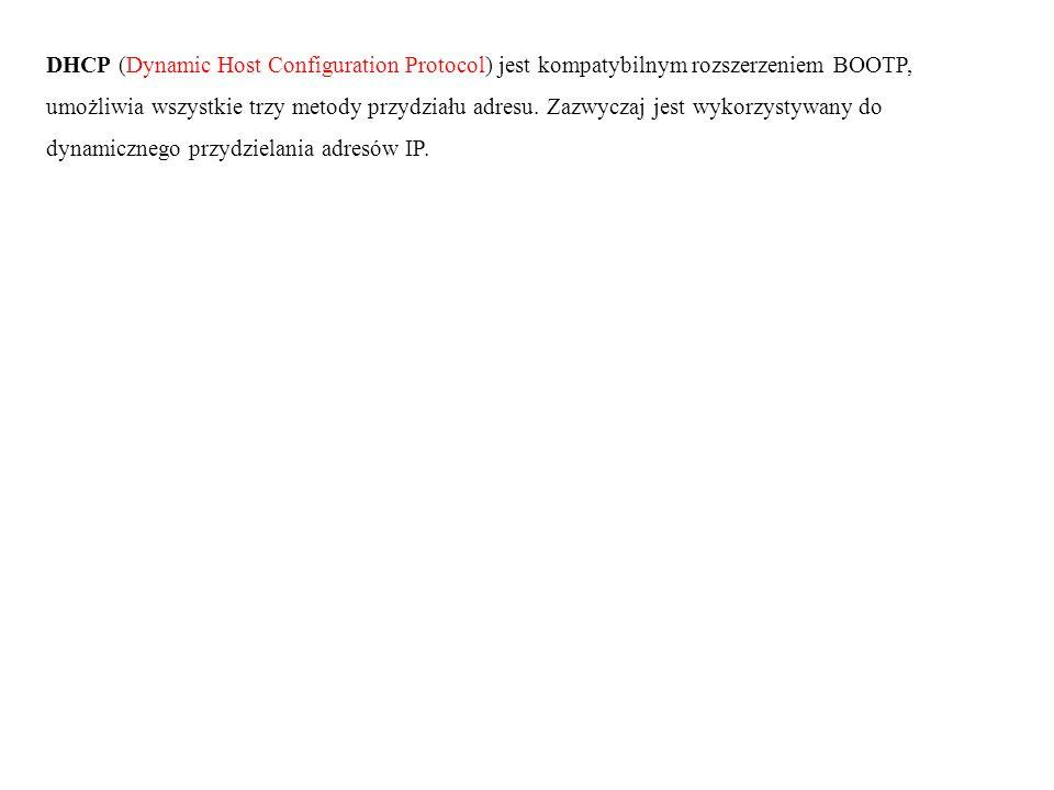 DHCP (Dynamic Host Configuration Protocol) jest kompatybilnym rozszerzeniem BOOTP,