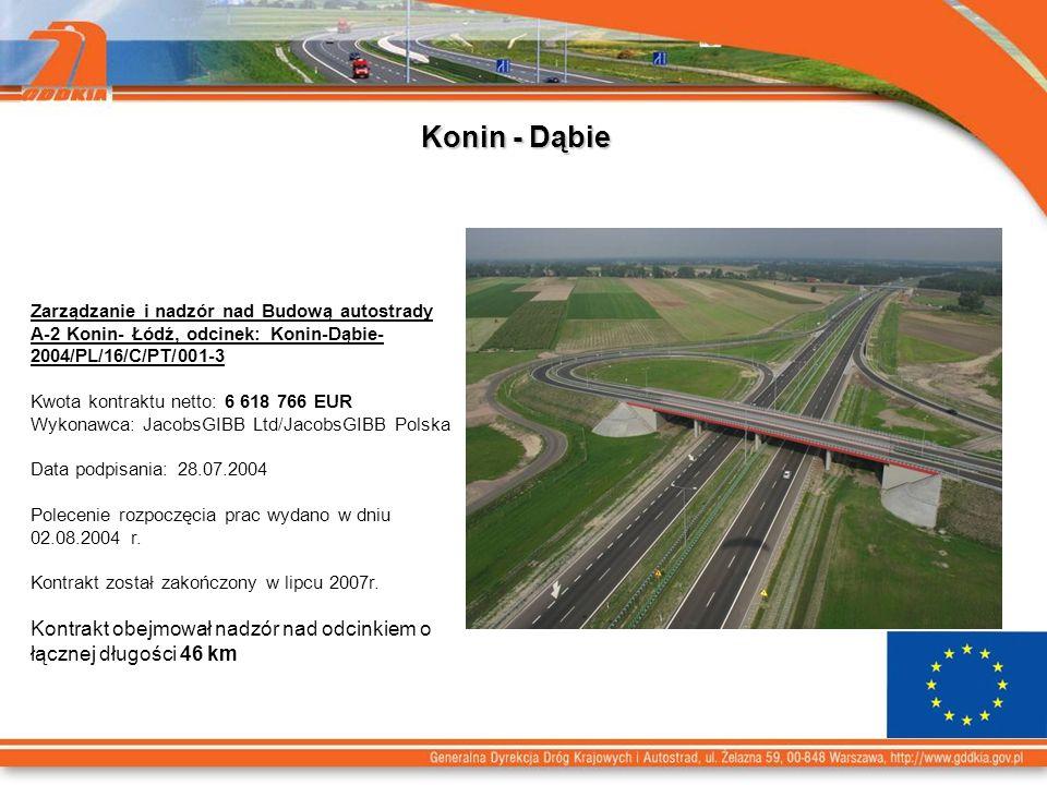 Konin - Dąbie Zarządzanie i nadzór nad Budową autostrady A-2 Konin- Łódź, odcinek: Konin-Dąbie- 2004/PL/16/C/PT/001-3.