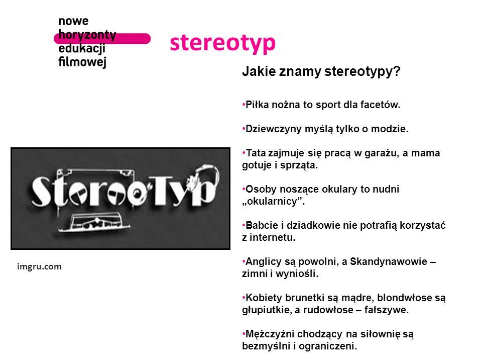 stereotyp Jakie znamy stereotypy Jakie znamy stereotypu
