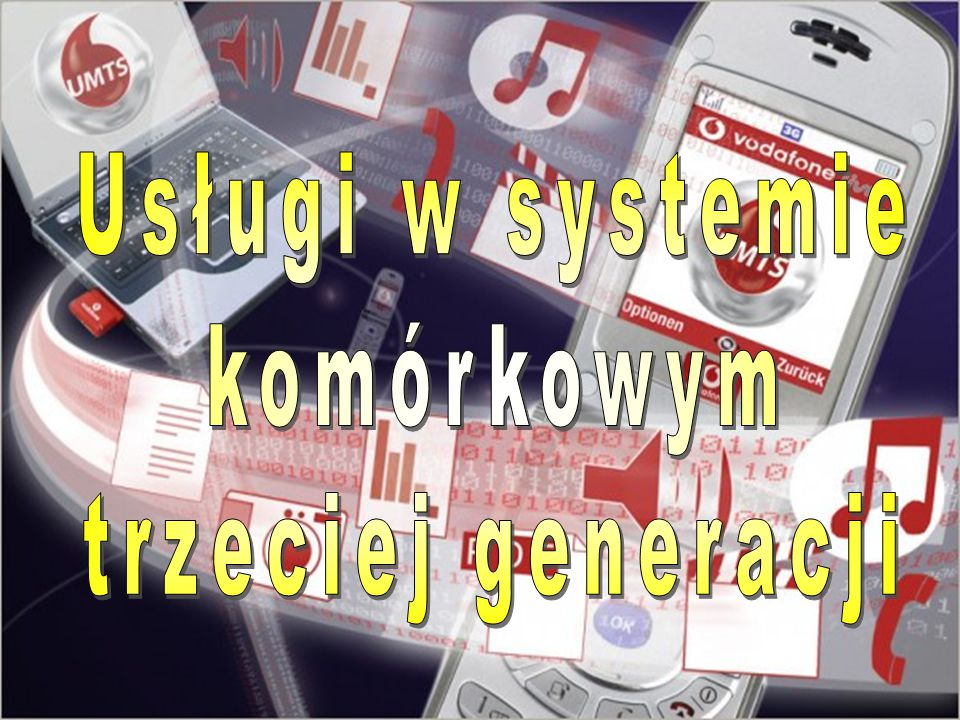 Usługi w systemie komórkowym trzeciej generacji